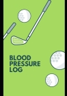 Blood Pressure Log: : Fun Green Golf Cover: Daily Portable Blood Pressure Tracker for up to 200 weeks + of Readings. Date, Blood Pressure Cover Image