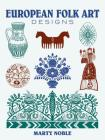 European Folk Art Designs (Dover Pictorial Archives) Cover Image