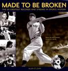 Made to Be Broken: The 50 Greatest Records and Streaks in Sports History [With DVD] Cover Image