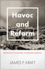 Havoc and Reform: Workplace Disasters in Modern America (Hagley Library Studies in Business) Cover Image
