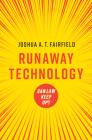 Runaway Technology: Can Law Keep Up? Cover Image