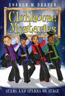 Stars and Sparks on Stage (Clubhouse Mysteries #6) Cover Image