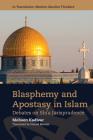 Blasphemy and Apostasy in Islam: Debates on Shi'a Jurisprudence (In Translation: Modern Muslim Thinkers) Cover Image
