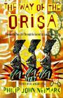 The Way of Orisa: Empowering Your Life Through the Ancient African Religion of Ifa Cover Image