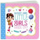 What Are Little Girls Made of: Keepsake Greeting Card Board Book (Little Bird Greetings) Cover Image