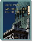 Keiichi Tahara: Architecture Fin-De-Siècle Cover Image
