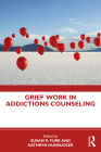Grief Work in Addictions Counseling Cover Image