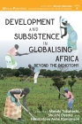 Development and Subsistence in Globalising Africa: Beyond the Dichotomy (African Potentials #4) Cover Image