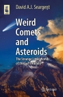 Weird Comets and Asteroids: The Strange Little Worlds of the Sun's Family (Astronomers' Universe) Cover Image