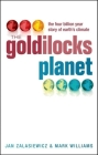 The Goldilocks Planet: The Four Billion Year Story of Earth's Climate Cover Image