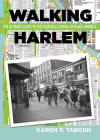 Walking Harlem: The Ultimate Guide to the Cultural Capital of Black America Cover Image