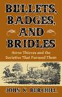Bullets, Badges, and Bridles: Horse Thieves and the Societies That Pursued Them Cover Image