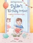Dylan's Birthday Present / O Agasallo de Aniversario de Dylan - Galician Edition: Children's Picture Book Cover Image