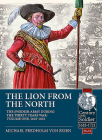 The Lion from the North: Volume 1, the Swedish Army of Gustavus Adolphus, 1618-1632 (Century of the Soldier) Cover Image