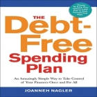 The Debt-Free Spending Plan Lib/E: An Amazingly Simple Way to Take Control of Your Finances Once and for All Cover Image