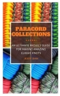 Paracord Collections: An Ultimate Project Guide for Making Amazing Classic Knots Cover Image