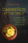 Caribeños at the Table: How Migration, Health, and Race Intersect in New York City Cover Image