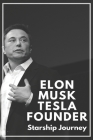 Elon Musk Tesla Founder: Starship Journey: Elon Musk Tesla Truck Cover Image