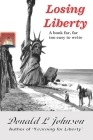 Losing Liberty: A sequel to 'Yearning for Liberty' Cover Image