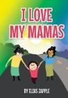 I Love My Mamas Cover Image