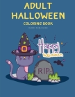 Adult Halloween Coloring Book: Design for Kids with funny Witches, Vampires, Autumn Fairies, spooky ghosts Cover Image