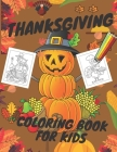 Thanksgiving Coloring Book for Kids: Magic Design Pumpkin Turkey Corn and more for Toddlers Cover Image