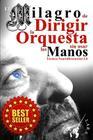El Milagro de Dirigir la Orquesta sin usar las Manos: Técnica NeuroDirectorial 3.0 Cover Image