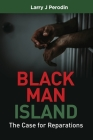 Black Man Island: The Case for Reparations Cover Image