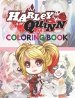 Harley Quinn Coloring Book: Harley Quinn Coloring Book for Adults, Great Starter Book with Fun, Easy, and Relaxing Coloring Pages - 50 Pages - 8.5 Cover Image