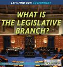 What Is the Legislative Branch? (Let's Find Out! Government) Cover Image