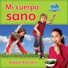 Mi Cuerpo Sano (Mi Mundo (Library)) Cover Image