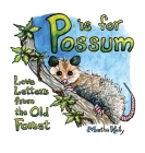 P is for Possum: Love Letters from the Old Forest Cover Image