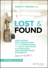 Lost and Found: Unlocking Collaboration and Compassion to Help Our Most Vulnerable, Misunderstood Students (and All the Rest) (J-B Ed: Reach and Teach) Cover Image