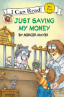 Little Critter: Just Saving My Money (My First I Can Read) Cover Image