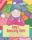Amy's Amazing Hats: A Book About Friendship, Caring and Kindness Cover Image