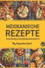 Mexikanische Rezepte: Traditionelle mexikanische Rezepte Cover Image
