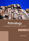 Petrology: Composition and Structure of Rocks Cover Image