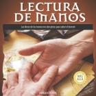 Lectura de Manos: las líneas de las manos nos dan pistas para saber el devenir Cover Image
