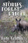 Stories of a Forest Ranger: Tales of Life in the U.S. Forest Service Cover Image