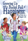 Growing Up with a Bucket Full of Happiness: Three Rules for a Happier Life Cover Image