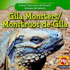 Gila Monsters/Monstruos de Gila (Animals That Live in the Desert/Animales del Desierto (Library)) Cover Image