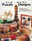 New Wood Puzzle Designs: A Guide to the Construction of Both New and Historic Puzzles Cover Image