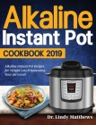 Alkaline Instant Pot Cookbook #2019: Alkaline Instant Pot Recipes for Weight Loss & Balancing Your pH Levels Cover Image