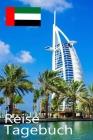 Reise Tagebuch: Plane und Organisiere Deine Reise nach Dubai für unvergessliche Momente Cover Image