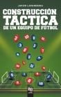 Construcción táctica de un equipo de fútbol Cover Image