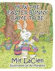 How the Easter Bunny Came to Be Cover Image