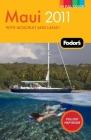 Fodor's Maui 2011: with Moloka'i and Lana'i Cover Image