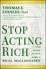 Stop Acting Rich... and Start Living Like a Real Millionaire Cover Image