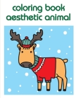 coloring book aesthetic animal: Creative haven christmas inspirations coloring book (Wild Life #6) Cover Image
