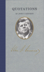 Quotations of John F Kennedy (Great American Quote Books) Cover Image